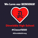 We Love Our Seniors, Dinwiddie High School Class of 2020 #DinwiddieStrong