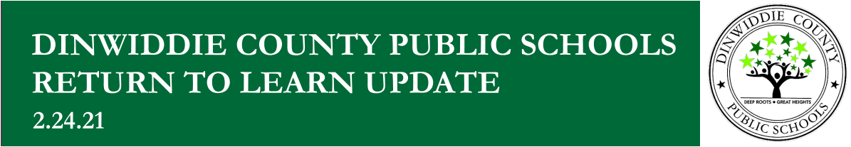 Dinwiddie County Public Schools Return to Learn Update 2.24.21