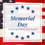 Memorial Day: Honoring All Who Have Served