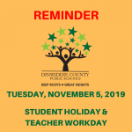 Reminder: Tuesday, Nov. 5 is a student holiday and a teacher workday